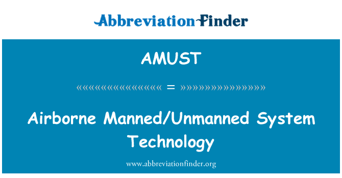 AMUST: Airborne Manned/Unmanned System Technology