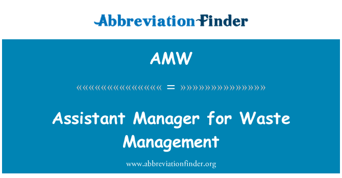 AMW: Assistant Manager for Waste Management