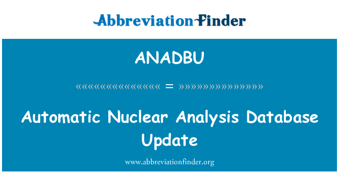 ANADBU: Automatic Nuclear Analysis Database Update