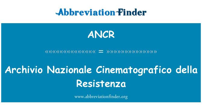 ANCR: Archivio Nazionale Cinematografico della Resistenza