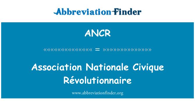 ANCR: Asosiasi Nationale Civique Révolutionnaire