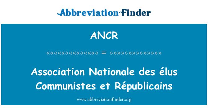 ANCR: Asosiasi Nationale des élus Communistes et Républicains