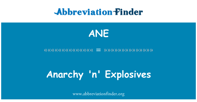 ANE: Anarchy 'n' Explosives