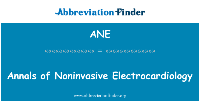 ANE: Annals of Noninvasive Electrocardiology