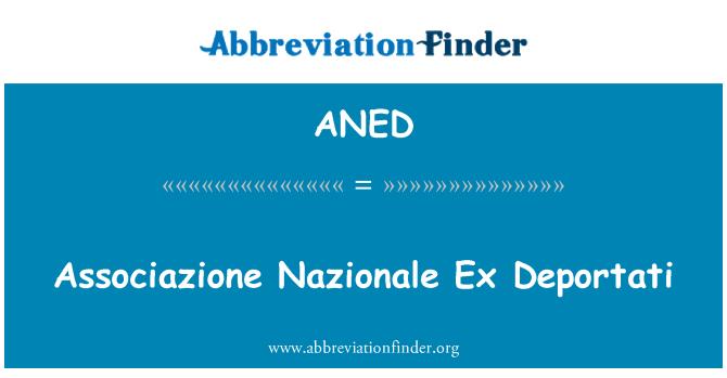 ANED: Associazione اکادمیہ سابق دپورٹیٹا