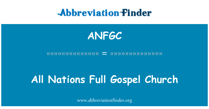 ANFGC: All Nations Full Gospel Church