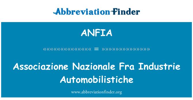 ANFIA: Associazione Nazionale Fra Industrie Automobilistiche