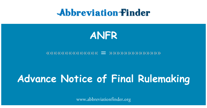 ANFR: Advance Notice of Final Rulemaking