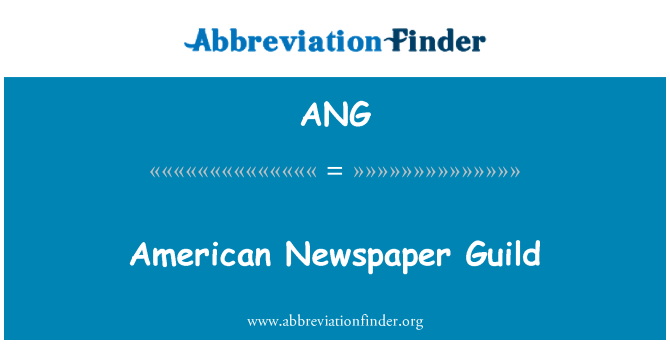 ANG: American Newspaper Guild
