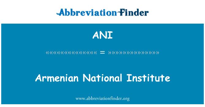 ANI: Armenian National Institute