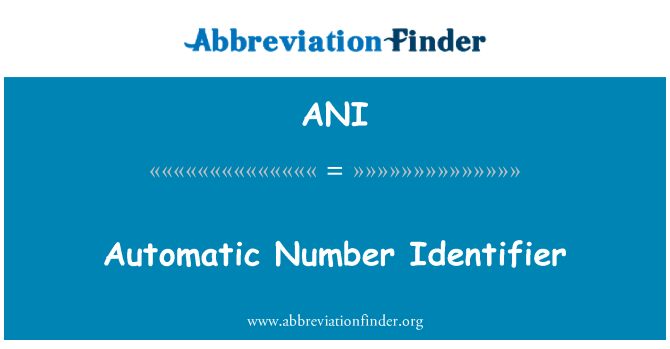 ANI: Automatic Number Identifier
