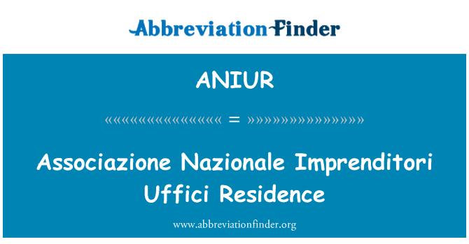 ANIUR: Associazione Nazionale Imprenditori Uffici Residence