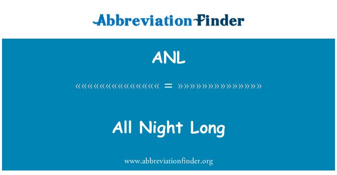 ANL: All Night Long