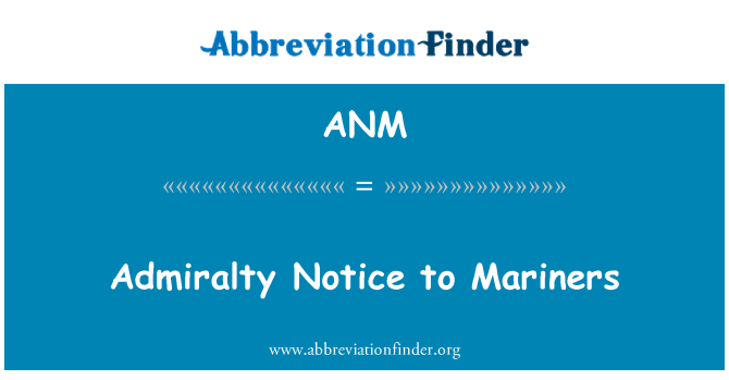 ANM: Admiralty Notice to Mariners