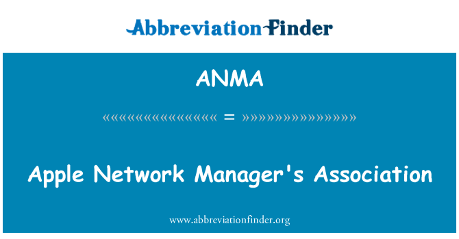 ANMA: Apple Network Manager's Association