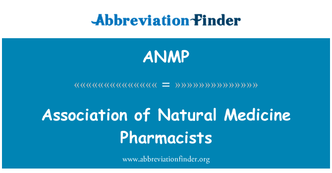 ANMP: Association of Natural Medicine Pharmacists