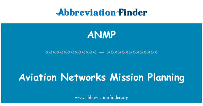 ANMP: Aviation Networks Mission Planning