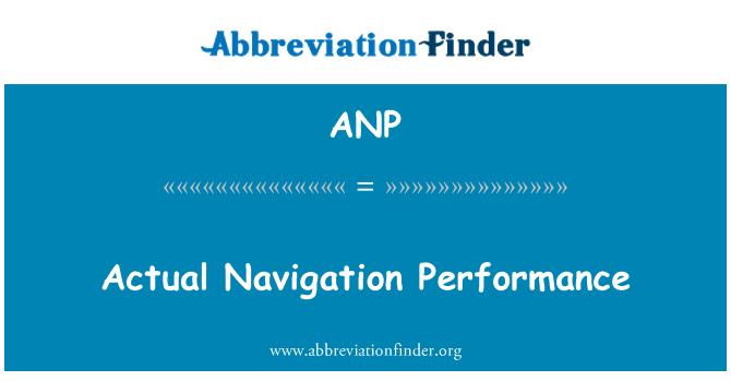 ANP: Actual Navigation Performance