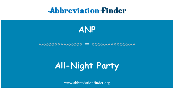 ANP: All-Night Party
