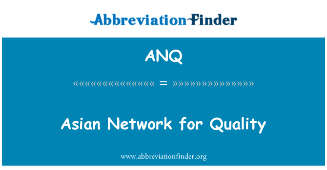 ANQ: Asian Network for Quality