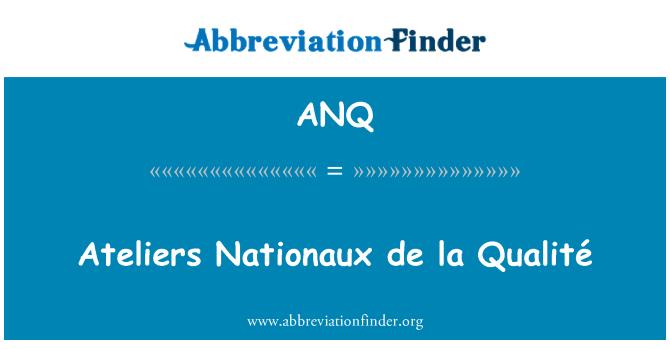 ANQ: Ateliers Nationaux de la Qualité