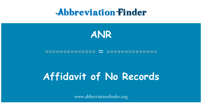 ANR: Affidavit of No Records