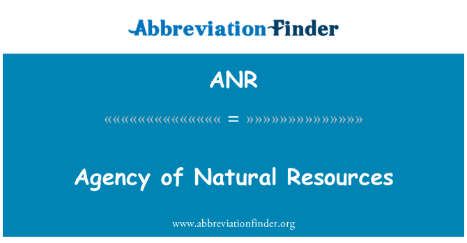 ANR: Agency of Natural Resources