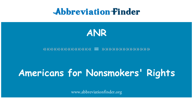 ANR: Americans for Nonsmokers' Rights