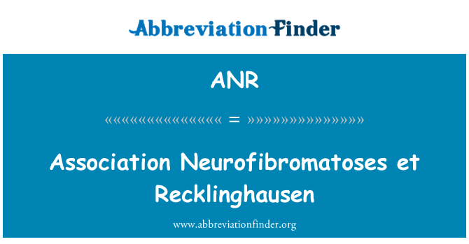 ANR: Association Neurofibromatoses et Recklinghausen