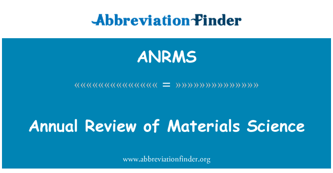 ANRMS: Annual Review of Materials Science