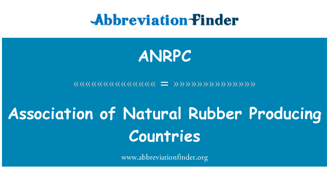 ANRPC: Association of Natural Rubber Producing Countries