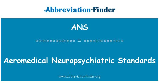 ANS: Aeromedical Neuropsychiatric Standards