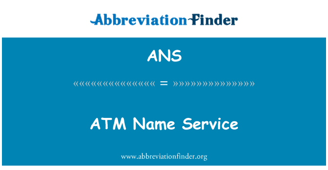 ANS: ATM Name Service