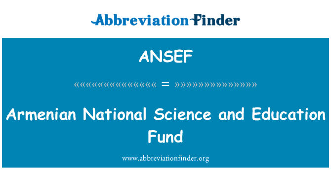ANSEF: Armenian National Science and Education Fund