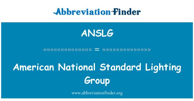 ANSLG: American National Standard Lighting Group
