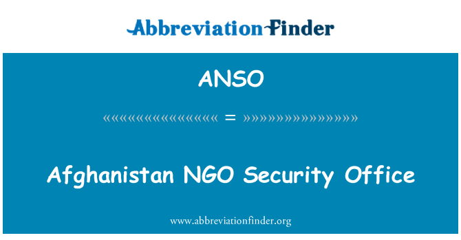 ANSO: Afghanistan NGO Security Office