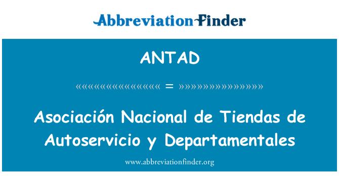 ANTAD: Asociación Nacional de Tiendas de Autoservicio y Departamentales