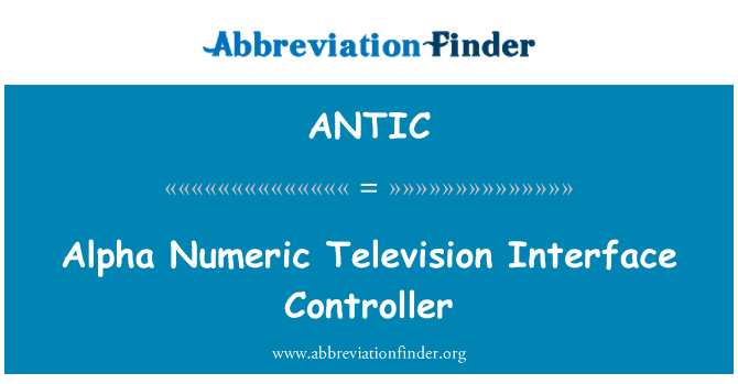 ANTIC: Alpha Numeric Television Interface Controller