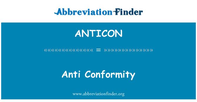 ANTICON: Anti Conformity