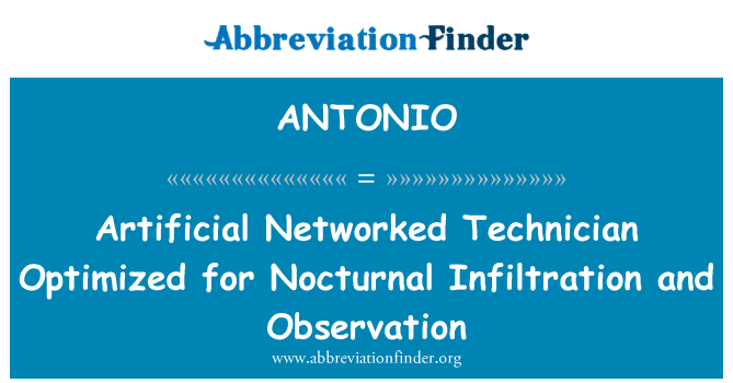 ANTONIO: Artificial Networked Technician Optimized for Nocturnal Infiltration and Observation