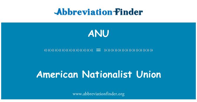 ANU: American Nationalist Union