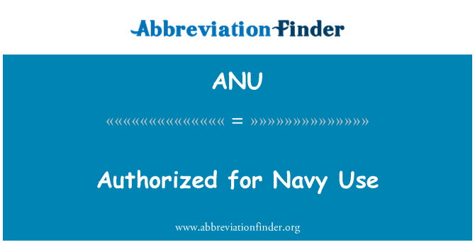 ANU: Authorized for Navy Use