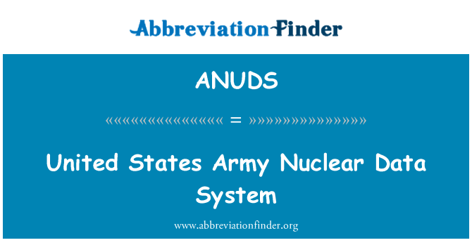 ANUDS: United States Army Nuclear Data System