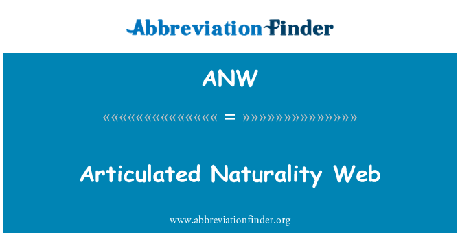 ANW: Articulated Naturality Web