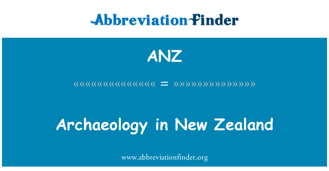 ANZ: Archaeology in New Zealand