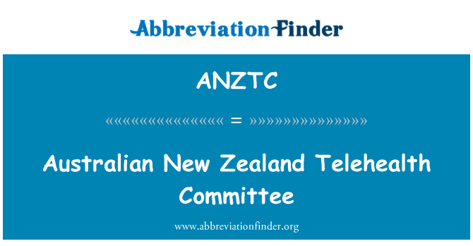 ANZTC: Australian New Zealand Telehealth Committee