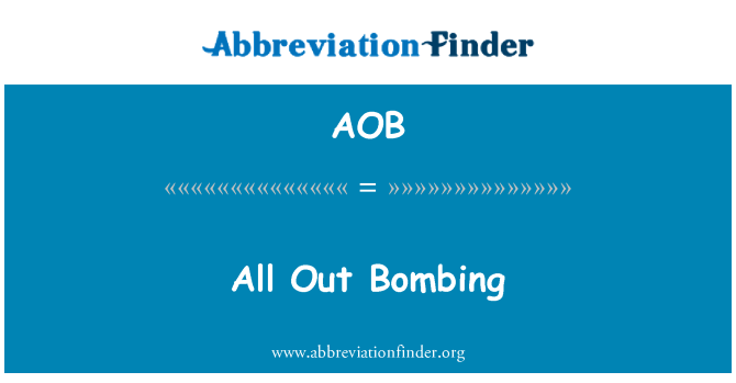 AOB: All Out Bombing