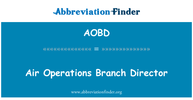 AOBD: Air Operations Branch Director
