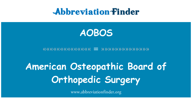 AOBOS: American Osteopathic Board of Orthopedic Surgery