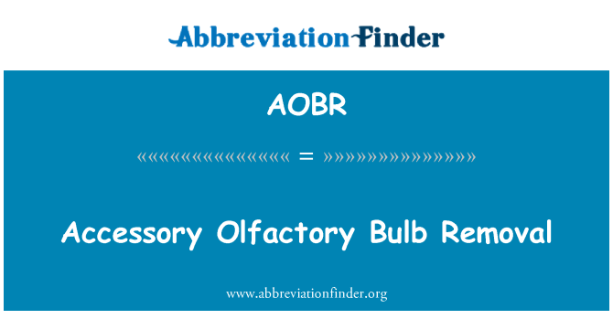 AOBR: Accessory Olfactory Bulb Removal